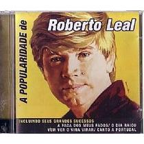 Cd Roberto Leal - A Popularidade (novo-aberto)