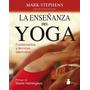 La Enseñanza Del Yoga Fundamentos Y Técnicas - Sirio