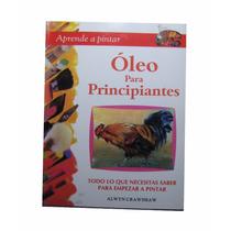 Libro, Manual Pintar Al Oleo Para Principiantes, Básico,arte