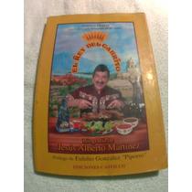 Libro El Rey Del Cabrito (jesus Martinez, Monterrey, Cabrito
