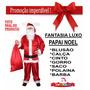 Roupa Papai Noel Fantasia Em Cetim De Qualidade Excepcional