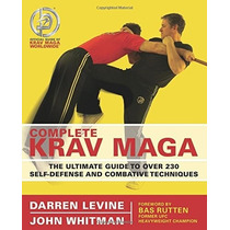 Complete Krav Maga - The Ultimate Guide - Darren Levine