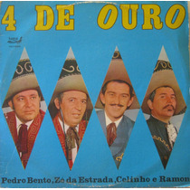 4 De Ouro Lp Pedro Bento Zé Da Estrada Celinho E Ramon