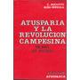 Atusparia Y La Revolución Campesina D 1885 / Augusto Alba H.