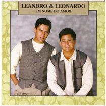 Cd Leandro E Leonardo - Em Nome Do Amor - Semi Novo***