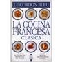 La Cocina Francesa Clasica - Le Cordon Bleu - Ebook