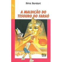 Livro A Maldição Do Tesouro Do Faraó Sersi Bardari