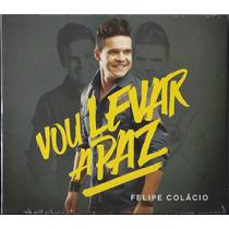 Cd Felipe Colácio - Vou Levar A Paz (original)