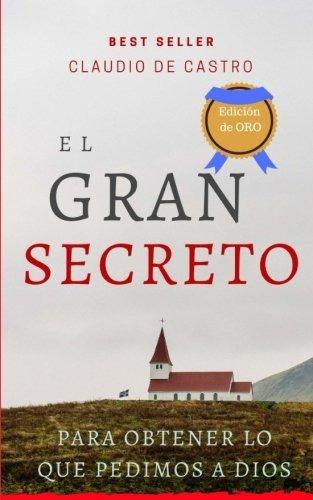 Libro El Gran Secreto Para Obtener Lo Que Le Pedimos A
