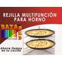 Rejilla Multifuncion Para Horno. Pizzeras.