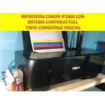 Impresora Canon Ip1800 Sistema Y Tintas Comestibles Vegetal