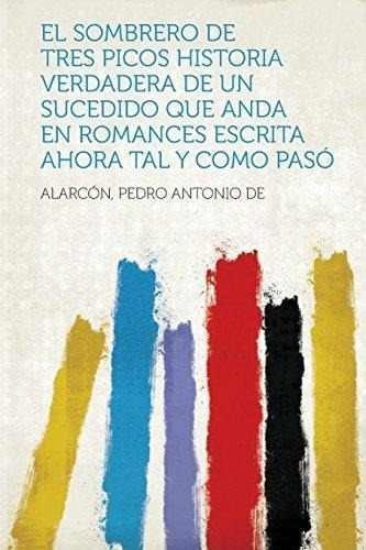 4c6515393eeb2 El Sombrero De Tres Picos Historia Verdadera De Un Sucedido -   2.707