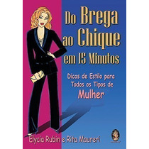 Revista Do Brega Ao Chique Em 15 Minutos Elycia Rubin