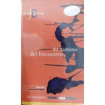 El Camino Del Encuentro. Jorge Bucay. Ed. Oceano