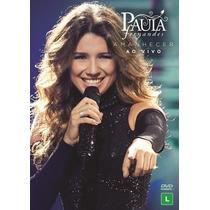 Dvd+cd Paula Fernandes-amanhecer Ao Vivo (lanç 30-09)