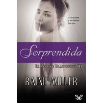 Sorprendida Raine Miller Libro Digital