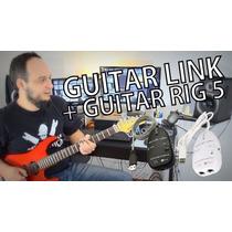 Guitar Link + Guitar Rig5 + Adaptador P2 / P10 + Brinde!