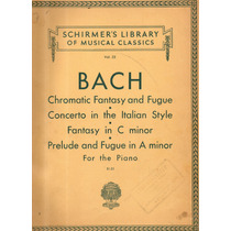 Bach Chromatic Fantasy And Fugue, Concerto In The Italian St