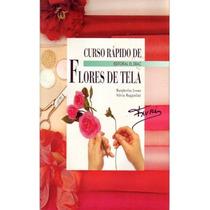 Curso Rápido De Flores De Tela Paso Apaso-ebook-libro-digita