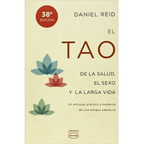 El Tao De La Salud, Sexo Y Larga Vida (spanish Edition)