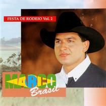 Cd Marco Brasil - Festa De Rodeio - Volume 2