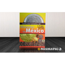 Catálogo General De Monedas De México 2016 - 2017 (físico)