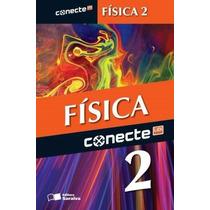 Livro Conecte Física 2- 2º Ano Ens. Medio- Saraiva