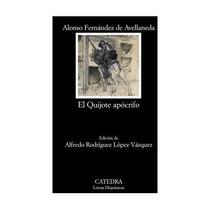 Quijote Apocrifo, El Alonso Fernandez De Avella Envío Gratis