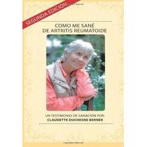 Libro Como Me Sane De Artritis Reumatoide: Un Testimonio De