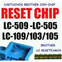 Reseteamos Chips Brother Lc509 Lc505 Lc105 Lc109 Lc103