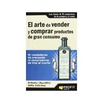 Libro El Arte De Vender Y Comprar Productos De Gran Cons *cj