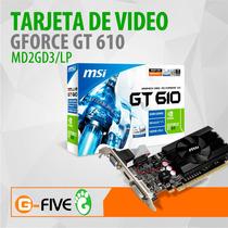 Tarjeta De Video Gt610 Msi Gforce Md 2gb Ddr3
