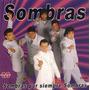 Grupo Sombras - Sombras Por Siempre Sombras - Los Chiquibum