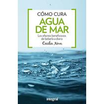 Cómo Cura El Agua Del Mar (manuales Integral); Envío Gratis