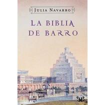 La Biblia De Barro Julia Navarro Libro Digital