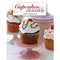 Libros De Recetas Cupcakes ¡deliciosos!