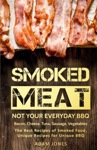 Book smoked meat not your everyday bbq bacon cheese 749 book smoked meat not your everyday bbq bacon cheese forumfinder Images
