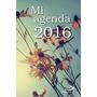 Mi Agenda 2016 Con Funda Transparente 30 X 29 ( Envío Gratis