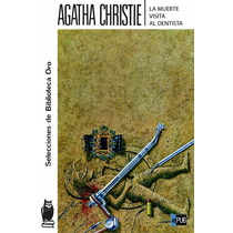 La Muerte Visita Al Dentista - Agatha Christie - Libro