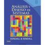 Analisis Y Diseño De Sistemas 8ed Kendall Y Kendall Pdf