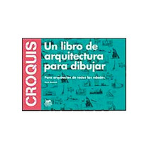 Croquis. Un Libro De Arquitectura Para Dibuja; Envío Gratis