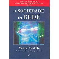 A Sociedade Em Rede Vol. 01, Manuel Castells