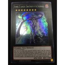 Yugioh Number 23 Lancelot Dark Knight Of The Underworld Supe