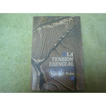 Thomas S. Kuhn, La Tensión Esencial, Fce, México, 1982, 380