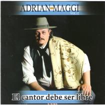 Adrian Maggi - El Cantor Debe Ser Libre Vol. 12 Cd 2015