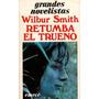 Retumba El Trueno - Wilbur Smith - Editorial Emece