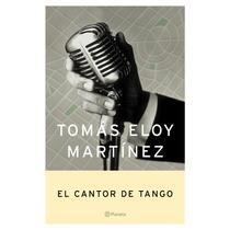 El Cantor De Tango - Tomas Eloy Martinez - Libro