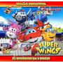 Super Wings Todos 52 Episódios Dublado Ed. Definitiva 3 Dvds