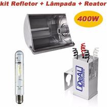 Kit Refletor 400w Completo-lâmp.vapor Sódio 400w C/reator