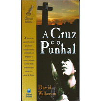 Livro A Cruz E O Punhal - David Wilkerson (ed_betânia)